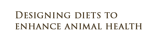 Designing Diets to Enhance Animal Health